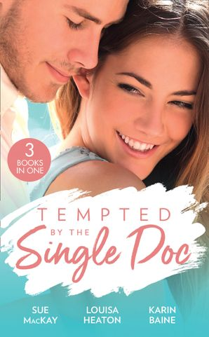 Tempted By The Single Doc: Breaking All Their Rules / One Life-Changing Night / The Doctor's Forbidden Fling Paperback  by Sue MacKay