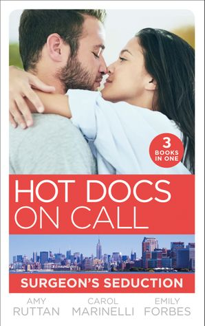 Hot Docs On Call: Surgeon's Seduction: One Night in New York (New York City Docs) / Seduced by the Heart Surgeon (The Hollywood Hills Clinic) / Falling for the Single Dad (The Hollywood Hills Clinic) Paperback  by Amy Ruttan