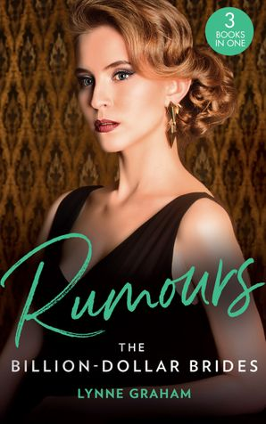 Rumours: The Billion-Dollar Brides: The Desert King's Blackmailed Bride (Brides for the Taking) / The Italian's One-Night Baby (Brides for the Taking) / Sold for the Greek's Heir (Brides for the Taking) Paperback  by Lynne Graham