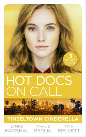 Hot Docs On Call: Tinseltown Cinderella: His Pregnant Sleeping Beauty (The Hollywood Hills Clinic) / Taming Hollywood's Ultimate Playboy (The Hollywood Hills Clinic) / Winning Back His Doctor Bride (The Hollywood Hills Clinic) Paperback  by