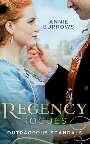 Regency Rogues: Outrageous Scandal: In Bed with the Duke / A Mistress for Major Bartlett Paperback  by Annie Burrows