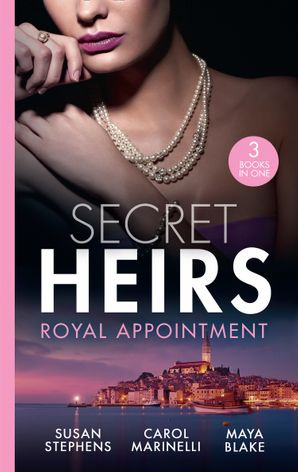 Secret Heirs: Royal Appointment: A Night of Royal Consequences / The Sheikh's Baby Scandal / The Sultan Demands His Heir Paperback  by Susan Stephens
