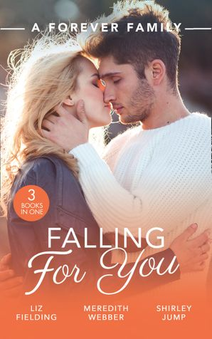 A Forever Family: Falling For You: The Last Woman He'd Ever Date / A Forever Family for the Army Doc / One Day to Find a Husband Paperback  by Liz Fielding