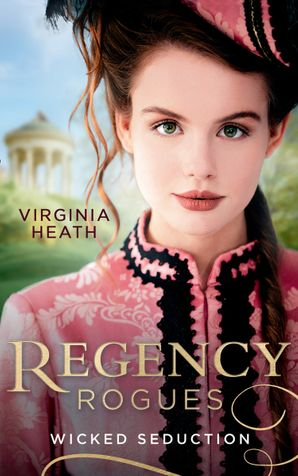 Regency Rogues: Wicked Seduction: Her Enemy at the Altar / That Despicable Rogue Paperback  by Virginia Heath