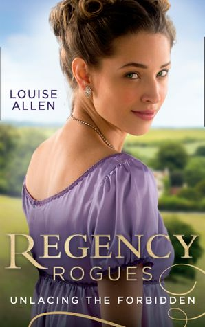 Regency Rogues: Unlacing The Forbidden: Unlacing Lady Thea / Forbidden Jewel of India Paperback  by Louise Allen