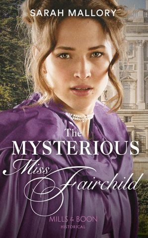 The Mysterious Miss Fairchild Paperback  by Sarah Mallory