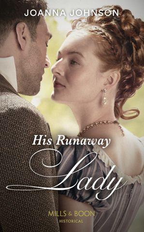 His Runaway Lady Paperback  by Joanna Johnson