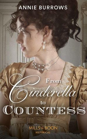 From Cinderella To Countess Paperback  by Annie Burrows