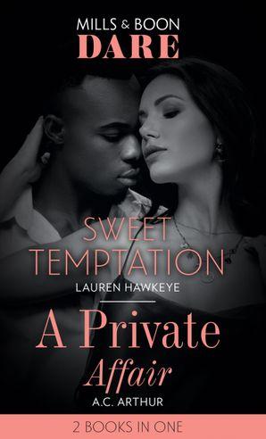 Sweet Temptation / A Private Affair: Sweet Temptation / A Private Affair (Dare) Paperback  by Lauren Hawkeye