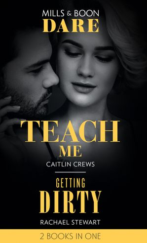 Teach Me / Getting Dirty: Teach Me (Filthy Rich Billionaires) / Getting Dirty (Dare) Paperback  by Caitlin Crews