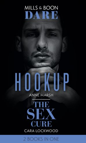 Hookup / The Sex Cure: Hookup / The Sex Cure (Dare) Paperback  by Anne Marsh