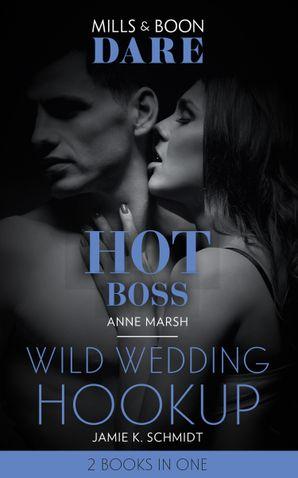 Hot Boss / Wild Wedding Hookup: Hot Boss / Wild Wedding Hookup (Dare) Paperback  by Anne Marsh