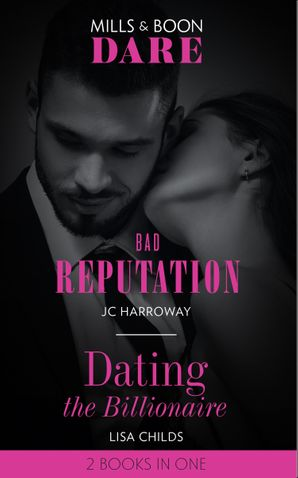 Bad Reputation / Dating The Billionaire: Bad Reputation / Dating the Billionaire (Dare)
