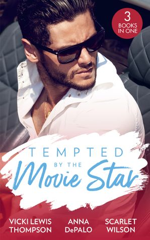 Tempted By The Movie Star: In the Cowboy's Arms (Thunder Mountain Brotherhood) / Hollywood Baby Affair (The Serenghetti Brothers) / The Mysterious Italian Houseguest (Summer at Villa Rosa) Paperback  by Vicki Lewis Thompson