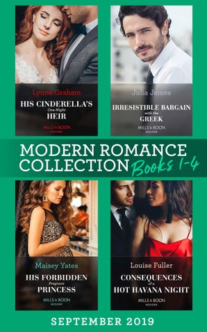 Modern Romance September Books 1-4: His Cinderella's One-Night Heir (One Night With Consequences) / Irresistible Bargain with the Greek / His Forbidden Pregnant Princess / Consequences of a Hot Havana Night (Mills & Boon Collections) Paperback  by Lynne Graham