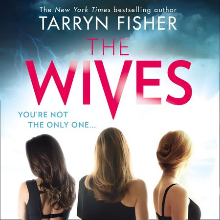 The Wives - Tarryn Fisher, Read by Lauren Fortgang