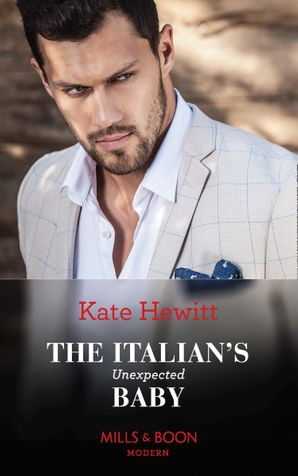 The Italian's Unexpected Baby (Secret Heirs of Billionaires, Book 32) Paperback  by Kate Hewitt