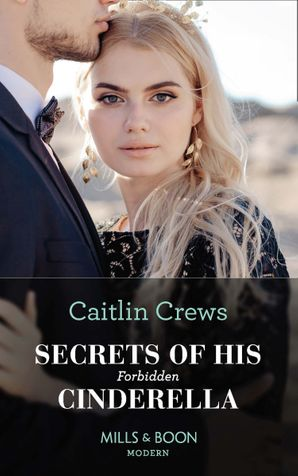 Secrets Of His Forbidden Cinderella (One Night With Consequences, Book 61) Paperback  by Caitlin Crews