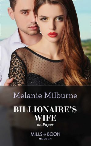 Billionaire's Wife On Paper (Conveniently Wed!, Book 25) Paperback  by Melanie Milburne