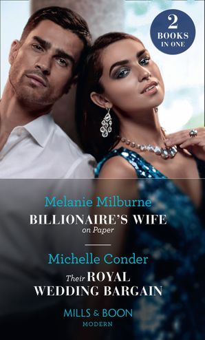 Billionaire's Wife On Paper / Their Royal Wedding Bargain: Billionaire's Wife on Paper / Their Royal Wedding Bargain Paperback  by Melanie Milburne