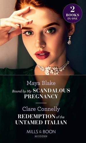 Bound By My Scandalous Pregnancy / Redemption Of The Untamed Italian: Bound by My Scandalous Pregnancy / Redemption of the Untamed Italian Paperback  by Maya Blake