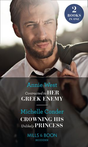 Contracted To Her Greek Enemy / Crowning His Unlikely Princess: Contracted to Her Greek Enemy / Crowning His Unlikely Princess Paperback  by Annie West