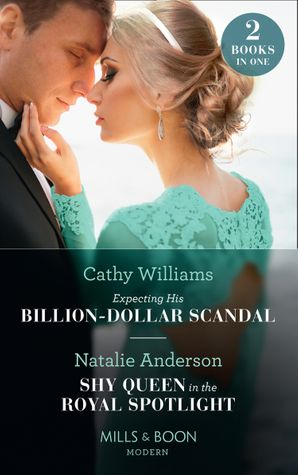 Expecting His Billion-Dollar Scandal / Shy Queen In The Royal Spotlight: Expecting His Billion-Dollar Scandal (Once Upon a Temptation) / Shy Queen in the Royal Spotlight (Once Upon a Temptation) Paperback  by Cathy Williams