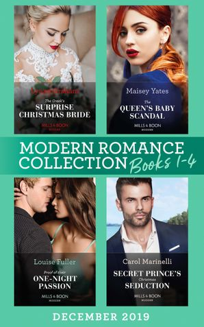 Modern Romance December 2019 Books 1-4: The Greek's Surprise Christmas Bride (Conveniently Wed!) / The Queen's Baby Scandal / Proof of Their One-Night Passion / Secret Prince's Christmas Seduction (Mills & Boon Collections) Paperback  by Lynne Graham