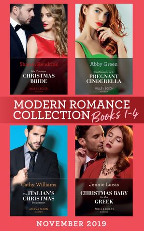 Modern Romance November 2019 Books 1-4: His Contract Christmas Bride (Conveniently Wed!) / Confessions of a Pregnant Cinderella / The Italian's Christmas Proposition / Christmas Baby for the Greek (Mills & Boon Collections) Paperback  by Sharon Kendrick