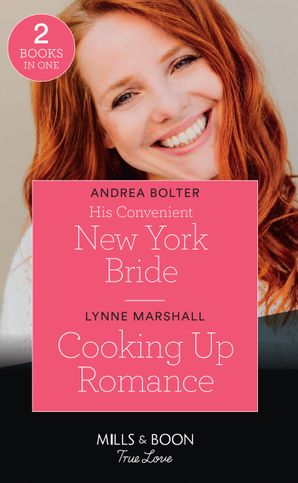 His Convenient New York Bride / Cooking Up Romance: His Convenient New York Bride / Cooking Up Romance (The Taylor Triplets) (Mills & Boon True Love)