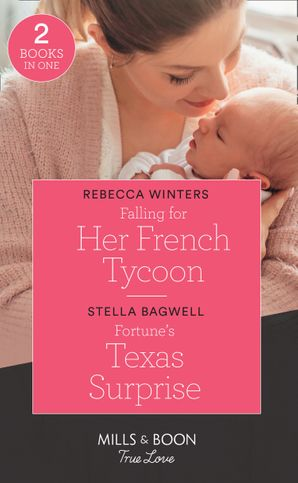 Falling For Her French Tycoon / Fortune's Texas Surprise: Falling for Her French Tycoon (Escape to Provence) / Fortune's Texas Surprise (The Fortunes of Texas: Rambling Rose) (Mills & Boon True Love) (Escape to Provence) Paperback  by Rebecca Winters