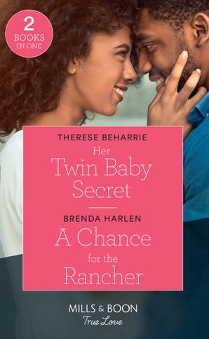 Her Twin Baby Secret / A Chance For The Rancher: Her Twin Baby Secret / A Chance for the Rancher (Match Made in Haven) (Mills & Boon True Love) Paperback  by Therese Beharrie