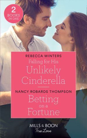 Falling For His Unlikely Cinderella / Betting On A Fortune: Falling for His Unlikely Cinderella (Escape to Provence) / Betting on a Fortune (The Fortunes of Texas: Rambling Rose) (Mills & Boon True Love) Paperback  by Rebecca Winters
