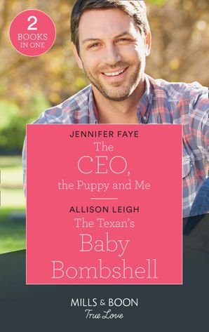 The Ceo, The Puppy And Me / The Texan's Baby Bombshell: The CEO, the Puppy and Me (The Bartolini Legacy) / The Texan's Baby Bombshell (The Fortunes of Texas: Rambling Rose) (Mills & Boon True Love) (The Bartolini Legacy) Paperback  by Jennifer Faye
