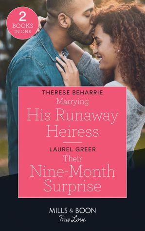 Marrying His Runaway Heiress / The Slow Burn: Marrying His Runaway Heiress / The Slow Burn (Masterson, Texas) (Mills & Boon True Love)