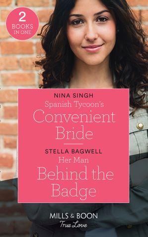 Spanish Tycoon's Convenient Bride / Her Man Behind The Badge: Spanish Tycoon's Convenient Bride / Her Man Behind the Badge (Men of the West) (Mills & Boon True Love)