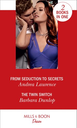 From Seduction To Secrets / The Twin Switch: From Seduction to Secrets (Switched!) / The Twin Switch (Gambling Men) Paperback  by Andrea Laurence