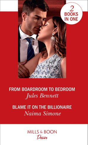 From Boardroom To Bedroom / Blame It On The Billionaire: From Boardroom to Bedroom (Texas Cattleman's Club: Inheritance) / Blame It on the Billionaire (Blackout Billionaires) Paperback  by Jules Bennett