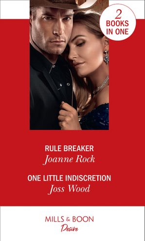 Rule Breaker / One Little Indiscretion: Rule Breaker (Dynasties: Mesa Falls) / One Little Indiscretion (Murphy International) Paperback  by Joanne Rock