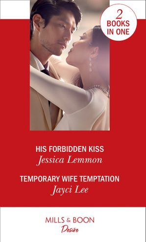 His Forbidden Kiss / Temporary Wife Temptation: His Forbidden Kiss (Kiss and Tell) / Temporary Wife Temptation (The Heirs of Hansol) Paperback  by Jessica Lemmon