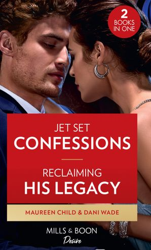 Jet Set Confessions / Reclaiming His Legacy: Jet Set Confessions / Reclaiming His Legacy (Louisiana Legacies)