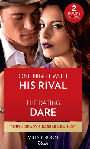 One Night With His Rival / The Dating Dare: One Night with His Rival (About That Night…) / The Dating Dare (Gambling Men) Paperback  by Robyn Grady