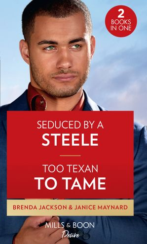 Seduced By A Steele / Too Texan To Tame: Seduced by a Steele / Too Texan to Tame (Texas Cattleman's Club: Inheritance) Paperback  by Brenda Jackson