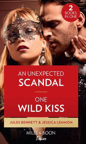 An Unexpected Scandal / One Wild Kiss: An Unexpected Scandal (Lockwood Lightning) / One Wild Kiss (Kiss and Tell) Paperback  by Jules Bennett