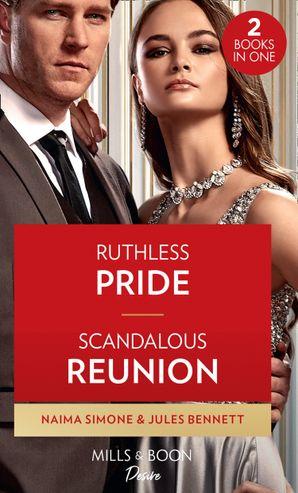 Ruthless Pride / Scandalous Reunion: Ruthless Pride (Dynasties: Seven Sins) / Scandalous Reunion (Lockwood Lightning) Paperback  by Naima Simone