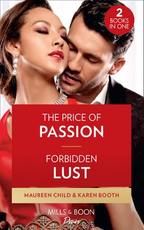 The Price Of Passion / Forbidden Lust: The Price of Passion / Forbidden Lust (Dynasties: Seven Sins) Paperback  by Maureen Child