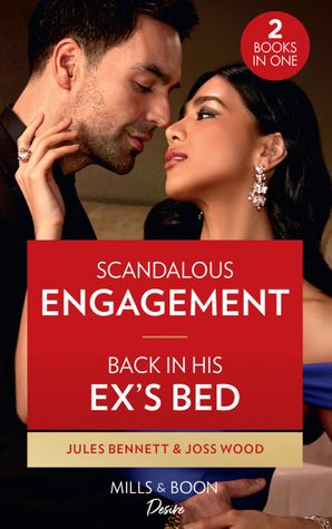 Scandalous Engagement / Back In His Ex's Bed: Scandalous Engagement (Lockwood Lightning) / Back in His Ex's Bed (Murphy International) Paperback  by Jules Bennett