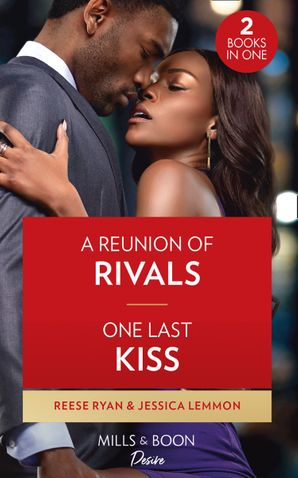 A Reunion Of Rivals / One Last Kiss: A Reunion of Rivals (The Bourbon Brothers) / One Last Kiss (Kiss and Tell)