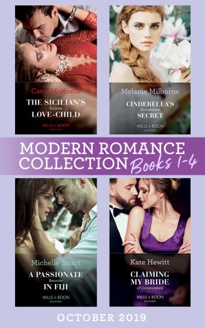 Modern Romance October 2019 Books 1-4: The Sicilian's Surprise Love-Child (One Night With Consequences) / Cinderella's Scandalous Secret / A Passionate Reunion in Fiji / Claiming My Bride of Convenience (Mills & Boon Collections) Paperback  by Carol Marinelli