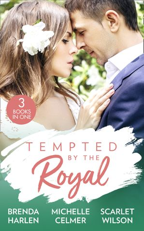 Tempted By The Royal: The Prince's Holiday Baby (Reigning Men) / Christmas with the Prince / The Prince She Never Forgot Paperback  by Brenda Harlen